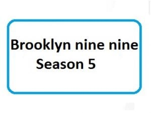 Brooklyn nine nine Season 5 download free
