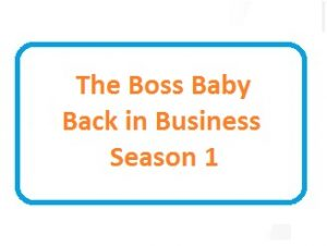 The Boss Baby Back in Business Season 1 download free